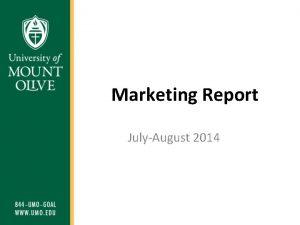 Marketing Report JulyAugust 2014 Purpose The purpose of