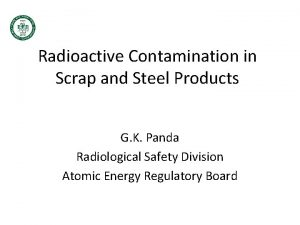 Radioactive Contamination in Scrap and Steel Products G