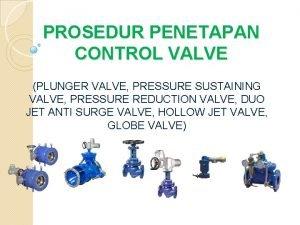 PROSEDUR PENETAPAN CONTROL VALVE PLUNGER VALVE PRESSURE SUSTAINING