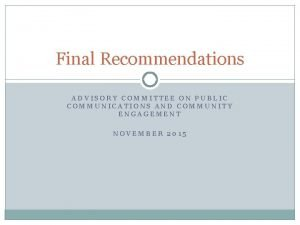 Final Recommendations ADVISORY COMMITTEE ON PUBLIC COMMUNICATIONS AND