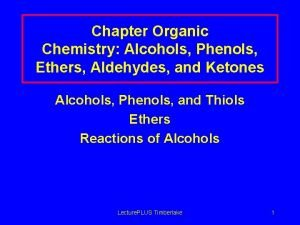 Chapter Organic Chemistry Alcohols Phenols Ethers Aldehydes and