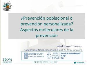 Prevencin poblacional o prevencin personalizada Aspectos moleculares de