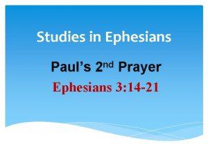 Studies in Ephesians nd 2 Pauls Prayer Ephesians