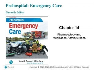 Prehospital Emergency Care Eleventh Edition Chapter 14 Pharmacology