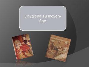 Lhygine au moyenge Sommaire Introduction Etymologie du mot