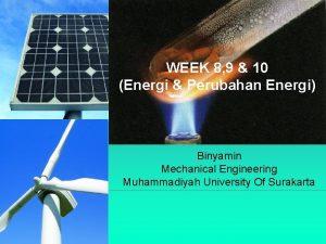 WEEK 8 9 10 Energi Perubahan Energi Binyamin