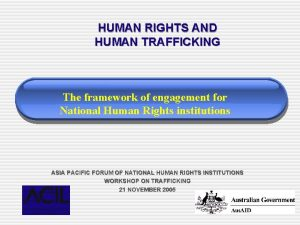 HUMAN RIGHTS AND HUMAN TRAFFICKING The framework of