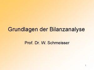 Grundlagen der Bilanzanalyse Prof Dr W Schmeisser 1