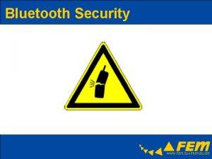 Bluetooth Security www fem tuilmenau de Bluetooth Security