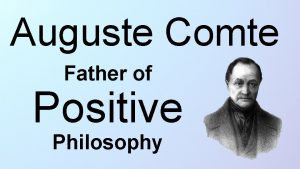 Auguste Comte Father of Positive Philosophy Positive Think