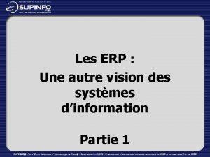 Les ERP Une autre vision des systmes dinformation