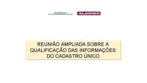 REUNIO AMPLIADA SOBRE A QUALIFICAO DAS INFORMAES DO