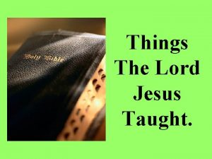 Things The Lord Jesus Taught The Lord Jesus