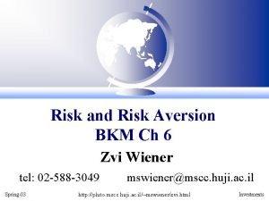 Risk and Risk Aversion BKM Ch 6 Zvi