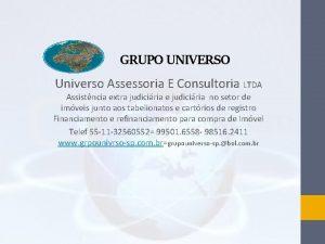 GRUPO UNIVERSO Universo Assessoria E Consultoria LTDA Assistncia