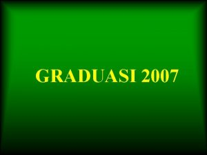 GRADUASI 2007 GRADUASI 2007 GRADUASI 2007 AHMAD ZHAFRAN