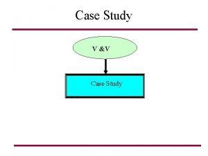 Case Study Basic Introduction V V Case Study