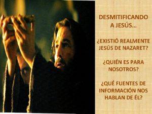 DESMITIFICANDO A JESS EXISTI REALMENTE JESS DE NAZARET