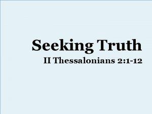 Seeking Truth II Thessalonians 2 1 12 Jesus