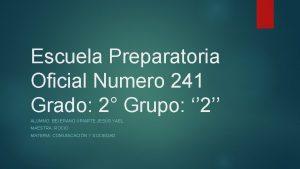 Escuela Preparatoria Oficial Numero 241 Grado 2 Grupo