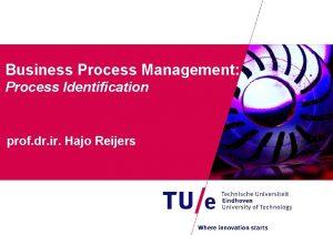 Business Process Management Process Identification prof dr ir