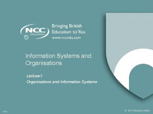 Information Systems and Organisations Lecture 1 Organisations and