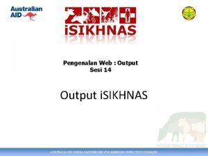 Pengenalan Web Output Sesi 14 Output i SIKHNAS