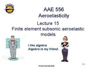 AAE 556 Aeroelasticity Lecture 15 Finite element subsonic