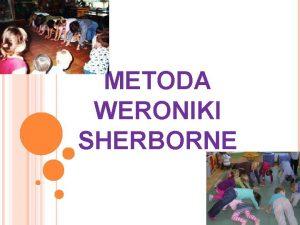 METODA WERONIKI SHERBORNE METODA RUCHU ROZWIJAJCEGO WERONIKI SHERBORNE