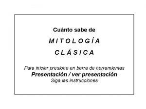 Cunto sabe de MITOLOGA CLSICA Para iniciar presione