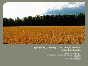 Agriculture Dwelling The Georgic Tradition and Animal Studies