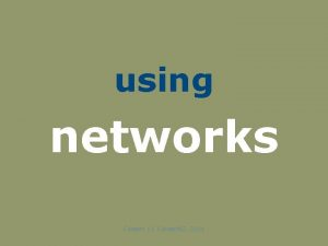 using networks Careers 11 Careers NZ 2011 Your