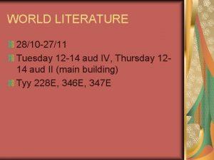 WORLD LITERATURE 2810 2711 Tuesday 12 14 aud