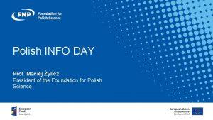 Polish INFO DAY Prof Maciej ylicz President of