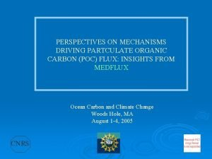 PERSPECTIVES ON MECHANISMS DRIVING PARTCULATE ORGANIC CARBON POC