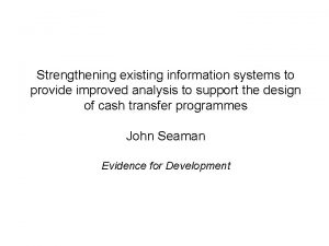Strengthening existing information systems to provide improved analysis