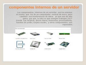 componentes internos de un servidor Los componentes internos
