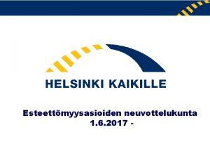 Esteettmyysasioiden neuvottelukunta 1 6 2017 Esteettmyysasioiden neuvottelukunnan tilanne