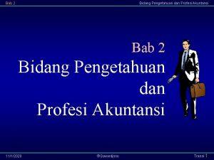 Bab 2 Bidang Pengetahuan dan Profesi Akuntansi 1112020