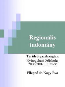 Regionlis tudomny Terleti gazdasgtan Nyregyhzi Fiskola 20062007 II