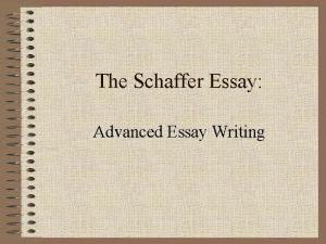The Schaffer Essay Advanced Essay Writing An 5