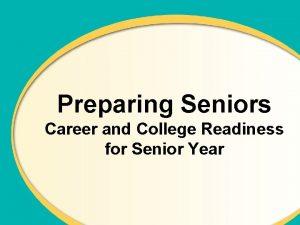 Preparing Seniors Career and College Readiness for Senior