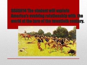 SSUSH 14 The student will explain Americas evolving