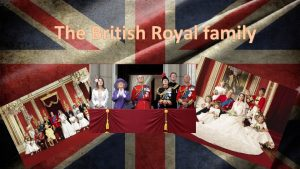 The British Royal family Family tree of the