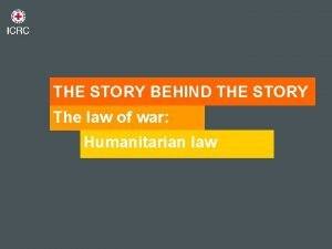 THE STORY BEHIND THE STORY The law of