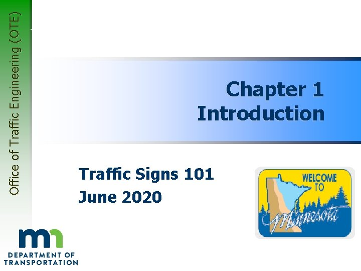 Office of Traffic Engineering OTE Chapter 1 Introduction