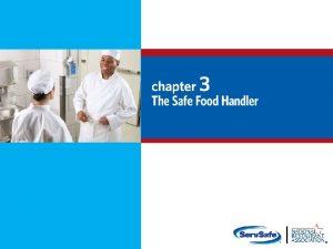 The Safe Food Handler Objectives 3 2 l