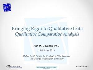 Bringing Rigor to Qualitative Data Qualitative Comparative Analysis