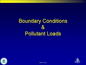 Boundary Conditions Pollutant Loads WASP 7 Course Watershed