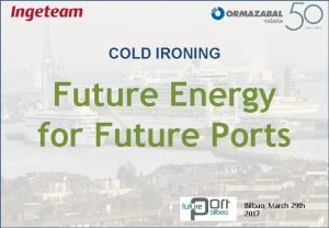 COLD IRONING Future Energy for Future Ports Bilbao
